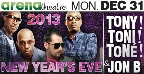 $30 for one ticket to Tony! Toni! Tone! & Jon B on NYE at Arena Theatre plus a concessions credit