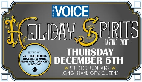 $35 for one GA ticket to The Village Voice's Holiday Spirits Tasting Event