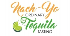 $20 TICKET TO THE BREWMASTERS NACH-YO ORDINARY TEQUILA TASTING