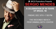$35 for a General Admission ticket for Sergio Mendes at the Redondo Beach Performing Arts Center