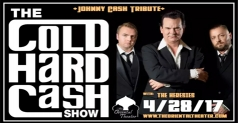 $9 ticket to The Cold Hard Cash Show on April 28th at The Oriental Theater